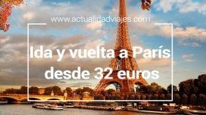 Chollo: Vuelos ida y vuelta a París desde 32 euros